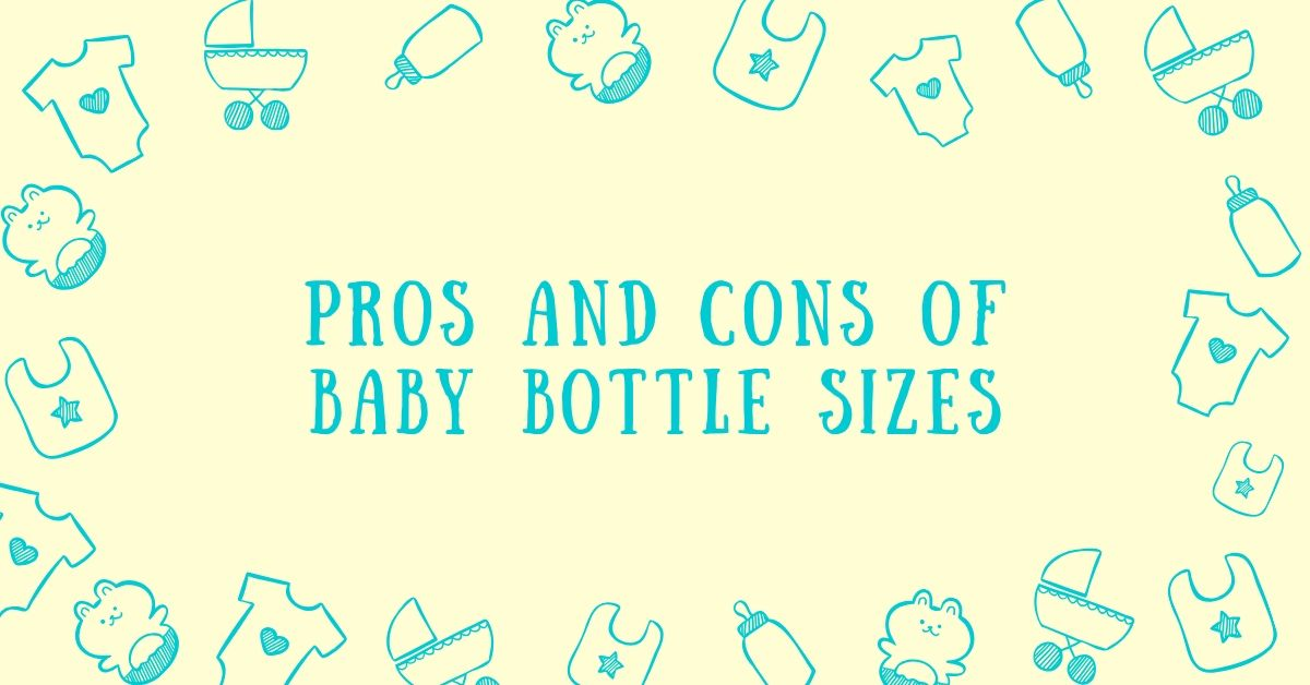 Pros and Cons of Baby Bottle Sizes