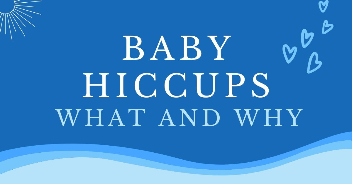 Baby Hiccups: What and Why