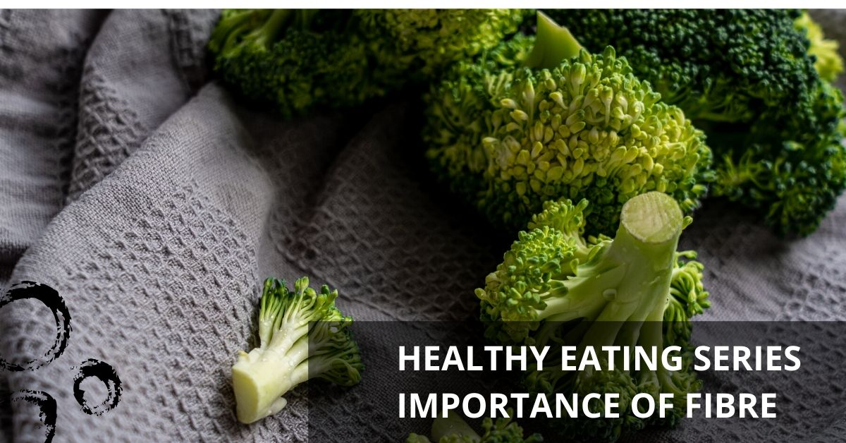 Healthy Eating Series: Importance of Fibre