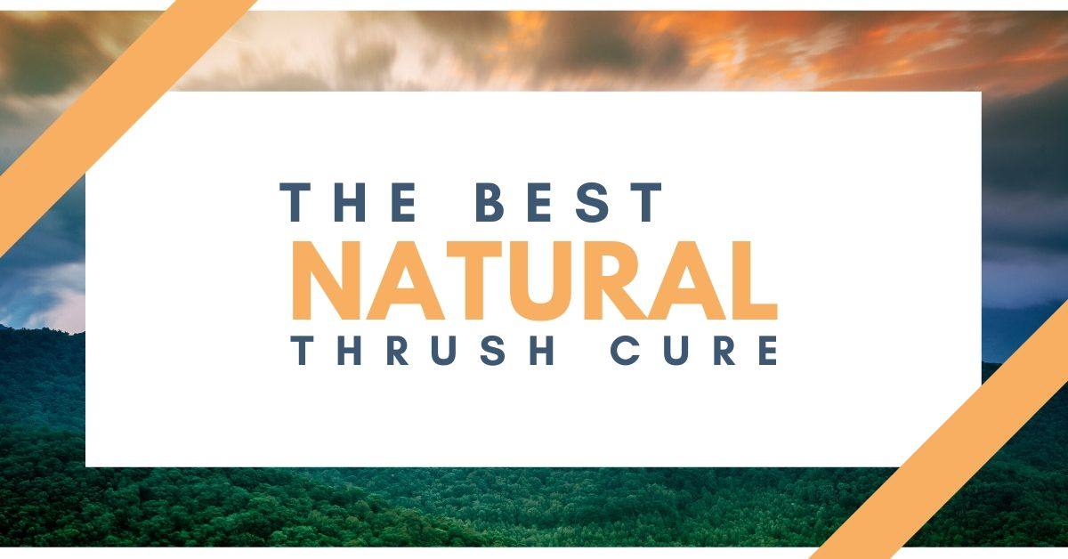The Best Natural Thrush Cure