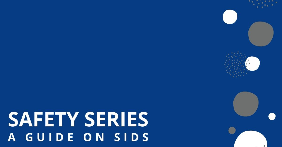Safety Series: A guide on SIDS