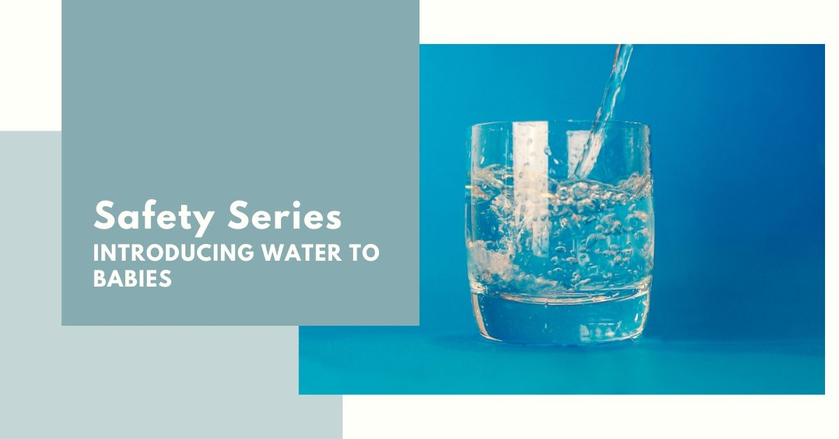 Safety Series: Introducing Water to Babies