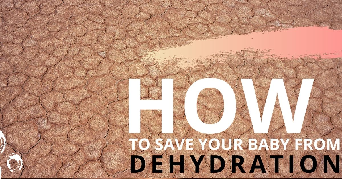 How to save your baby from Dehydration