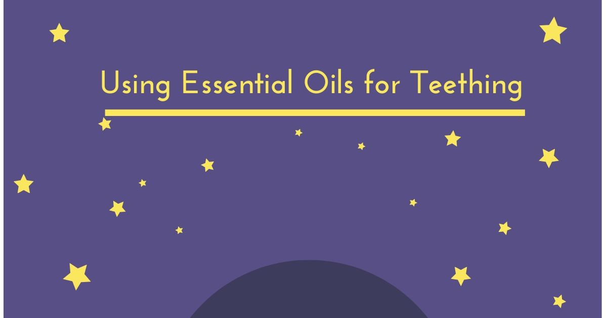 Using Essential Oils for Teething