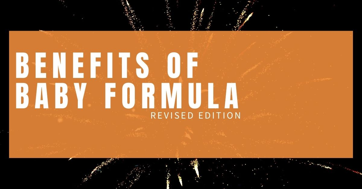 Benefits of Baby Formula: Revised Edition