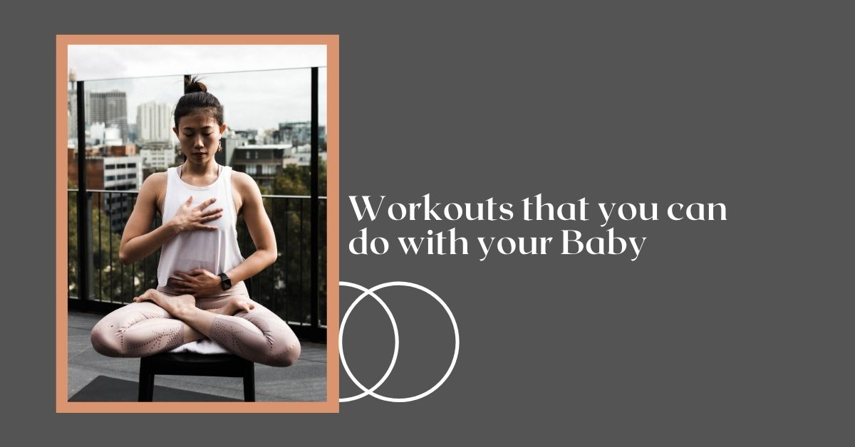 Workouts that you can do with your Baby