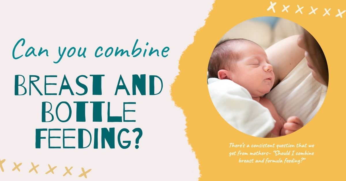 Can you combine Breast and Bottle Feeding?