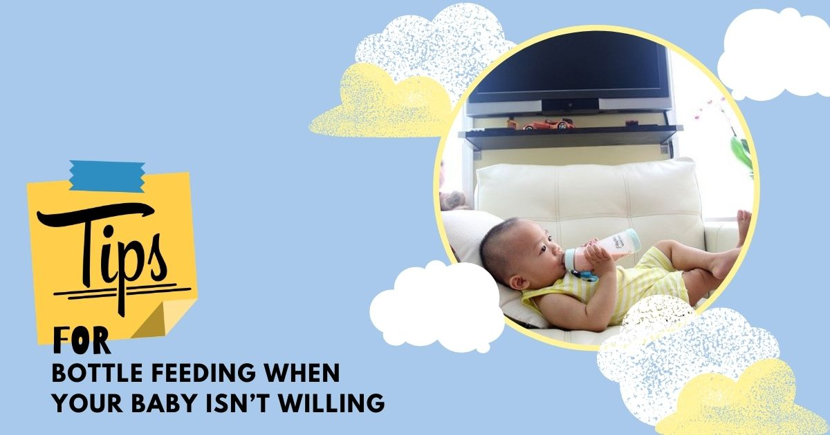 Tips for Bottle Feeding when your Baby isn't willing